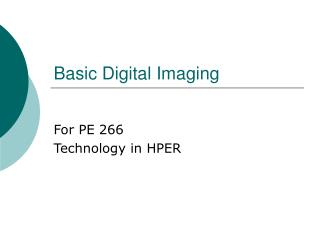 Basic Digital Imaging