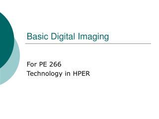 Basic Digital Imaging