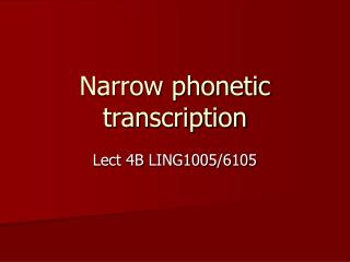 Narrow phonetic transcription