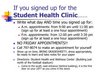 If you signed up for the  Student Health Clinic ……