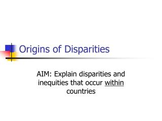 Origins of Disparities