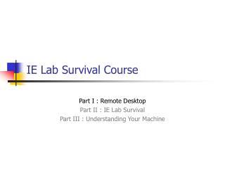 IE Lab Survival Course
