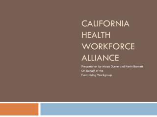 CALIFORNIA HEALTH WORKFORCE ALLIANCE