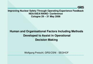 Human and Organisational Factors Including Methods  Developed to Assist in Operational