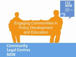 Engaging Communities in Policy Development  and Education