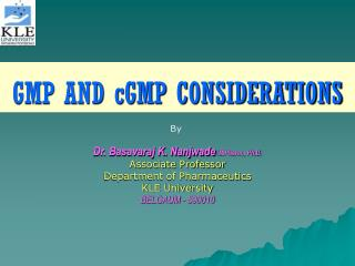 GMP AND cGMP CONSIDERATIONS