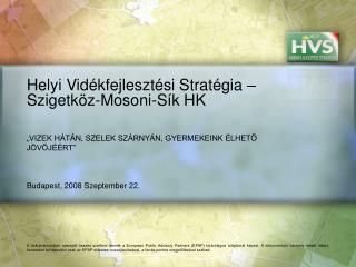 Helyi Vidékfejlesztési Stratégia – Szigetköz-Mosoni-Sík HK