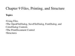 Chapter 9 Files, Printing, and Structure Topics Using Files