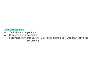 Gluconeogenesis ط       Definition and Importance , ط      Reactions and irreversibility