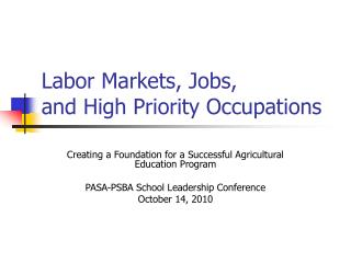 Labor Markets, Jobs,  and High Priority Occupations