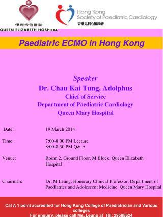 Speaker Dr. Chau Kai Tung, Adolphus  Chief of Service Department of Paediatric Cardiology