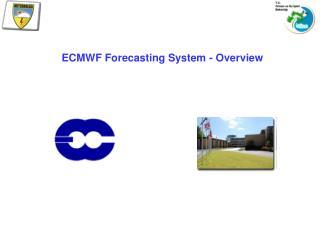 ECMWF Forecasting System - Overview
