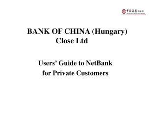 BANK OF CHINA Hungary  Close Ltd