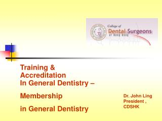 Training & Accreditation   In General Dentistry – Membership  in General Dentistry