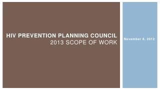 HIV Prevention planning council 2013 Scope of Work
