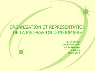 ORGANISATION ET REPRESENTATION DE LA PROFESSION D'INFIRMIERE