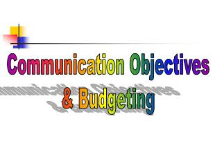 Communication Objectives & Budgeting
