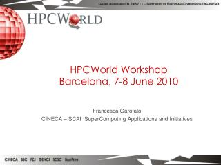 HPCWorld Workshop Barcelona, 7-8 June 2010