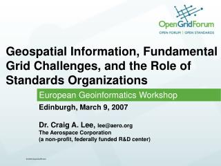 Geospatial Information, Fundamental Grid Challenges, and the Role of Standards Organizations