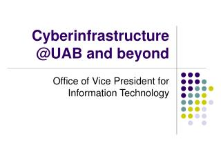 Cyberinfrastructure  @UAB and beyond