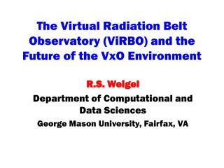 The Virtual Radiation Belt Observatory (ViRBO) and the Future of the VxO Environment
