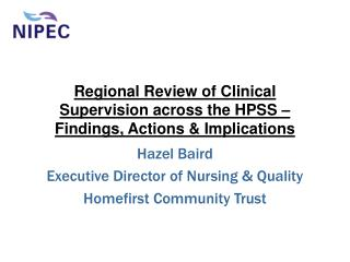Regional Review of Clinical Supervision across the HPSS – Findings, Actions & Implications