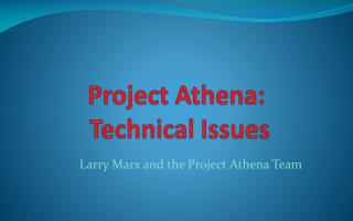 Project Athena:  Technical Issues