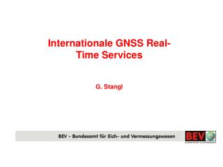 Internationale GNSS Real-Time Services G. Stangl