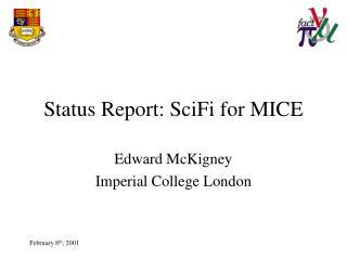 Status Report: SciFi for MICE