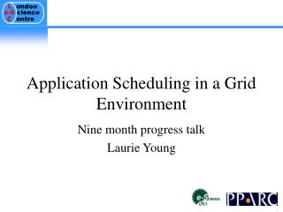 Application Scheduling in a Grid Environment