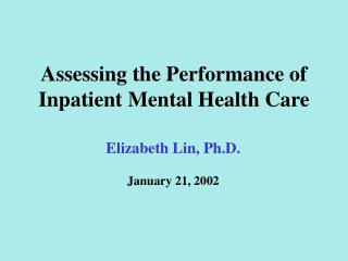 Assessing the Performance of Inpatient Mental Health Care