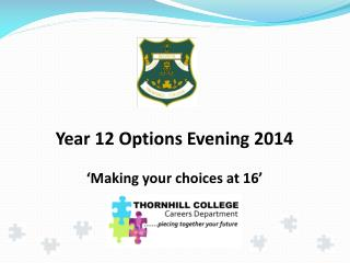Year 12 Options Evening 2014 'Making your choices at 16'