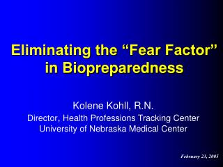 Eliminating the �Fear Factor� in Biopreparedness