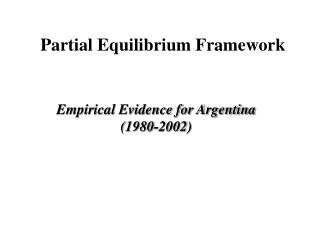 Partial Equilibrium Framework