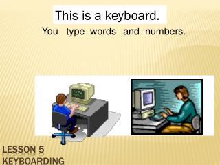 Lesson 5 Keyboarding