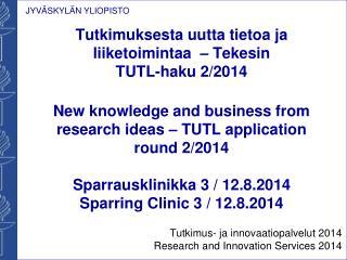 Tutkimus- ja innovaatiopalvelut 2014 Research  and  Innovation  Services 2014