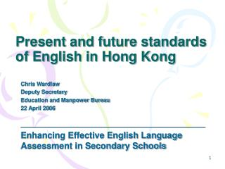 Present and future standards of English in Hong Kong