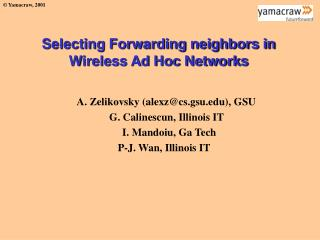 Selecting Forwarding neighbors in Wireless Ad Hoc Networks