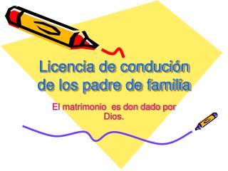 Licencia de condución de los padre de familia