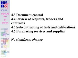 4.3 Document control 4.4 Review of requests, tenders and contracts