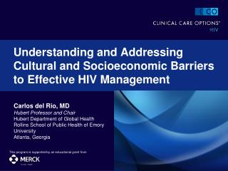 Understanding and Addressing Cultural and Socioeconomic Barriers to Effective HIV Management