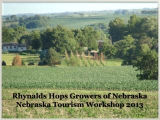 Rhynalds Hops Growers of Nebraska Nebraska Tourism Workshop 2013