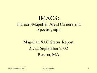 IMACS: Inamori-Magellan Areal Camera and Spectrograph