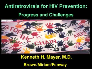 Antiretrovirals for HIV Prevention: Progress and Challenges