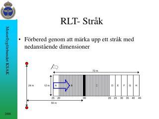 RLT- Stråk