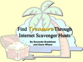 Find  Treasure  Through Internet Scavenger Hunts