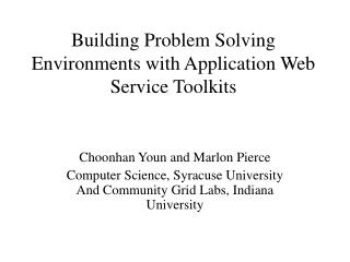 Building Problem Solving Environments with Application Web Service Toolkits