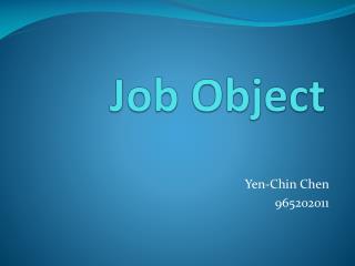 Job Object