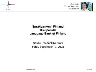 Språkbanken i Finland Kielipankki Language Bank of Finland