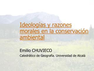Ideolog as y razones morales en la conservaci n ambiental